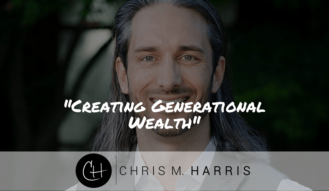Creating Generational Wealth | The Paradigm Shift About Finance That Will Change Your Life