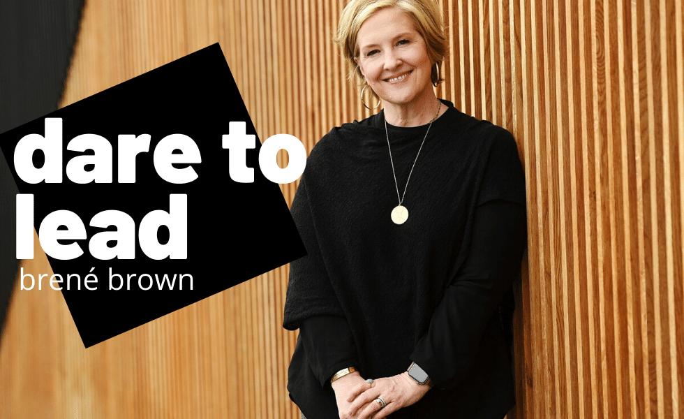 Dare to Lead: Brene Brown